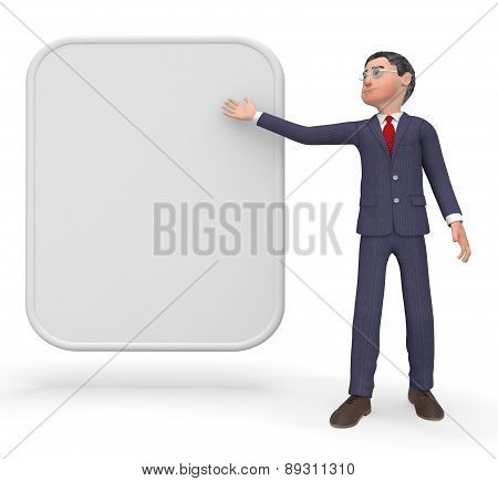 Businessman With Sign Indicates Blank Space And Biz