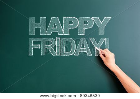 writing happy friday on blackboard