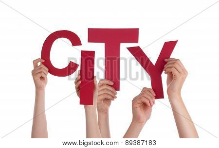 Many People Hands Holding Red Word City