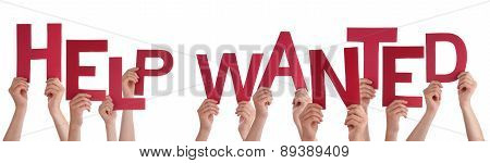 People Hands Holding Red Word Help Wanted
