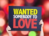 stock photo of lost love  - Wanted Somebody to Love card with bokeh background - JPG