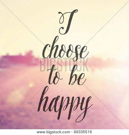 Vector Inspirational Quote - I choose to be happy