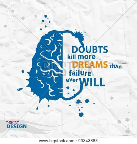 Inspirational Motivational Quote. Doubts Kill More Dreams Than Failure Ever Will.