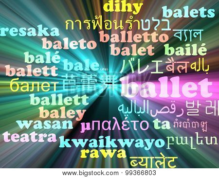 Background concept wordcloud multilanguage international many language illustration of ballet glowing light