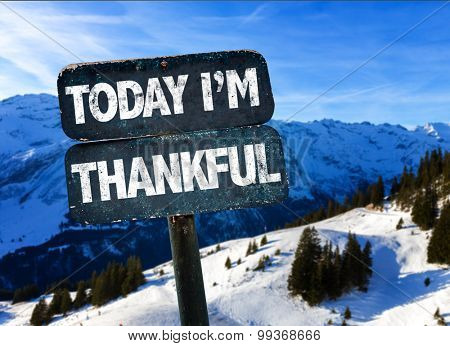 Today Im Thankful sign with alps on background