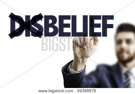 Business man pointing the text: Disbelief/Belief