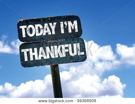 Today Im Thankful sign with sky background