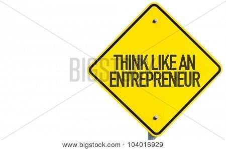 Think Like An Entrepreneur sign isolated on white background