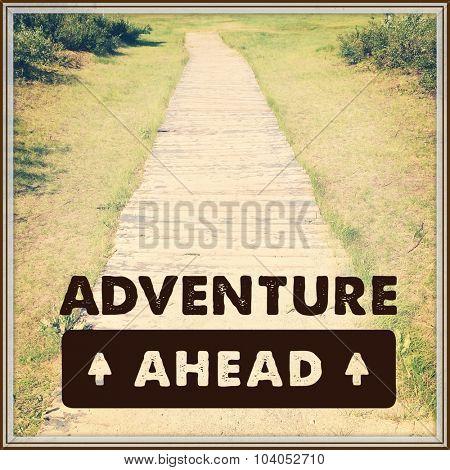 Inspirational Typographic Quote - Adventure Ahead
