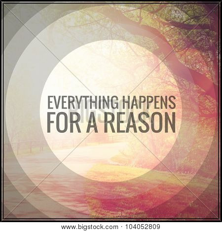 Inspirational Typographic Quote - Everything for a reason