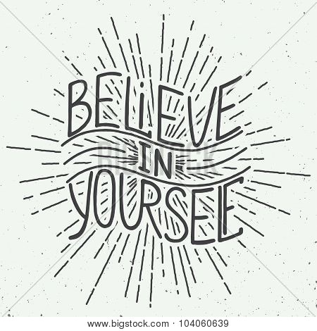 Believe In Yourself Isolated On Vintage Background
