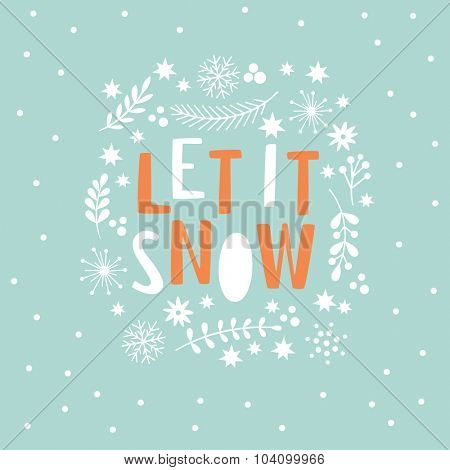 Let It Snow  Lettering on a blue background