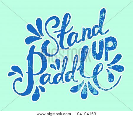 Stand Up Paddle - Hand Drawn Sport Vector Typography Poster