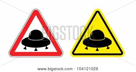 Warning Sign Of A Ufo. Hazard Yellow Sign Flying Saucer. Silhouette Space Ship On  Red Triangle. Set