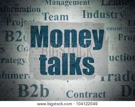Business concept: Money Talks on Digital Paper background