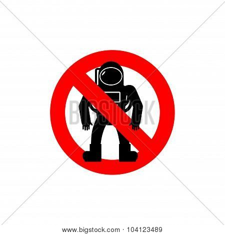 Stop  Astronauts. It Is Forbidden To Be  Cosmonaut. Frozen Human Silhouette In Spacesuit. Red Forbid