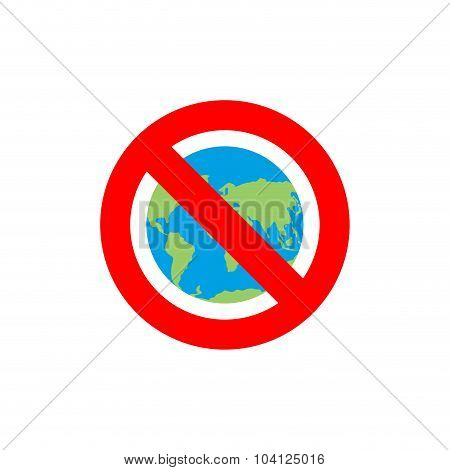 Stop Earth. Forbidden World Atlas. Frozen World Atlas. Red Forbidden Sign. Ban Earth. There Are No I