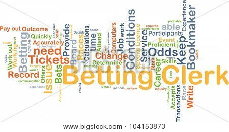 Background concept wordcloud illustration of betting clerk