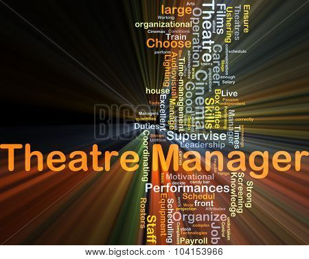 Background concept wordcloud illustration of theatre manager glowing light