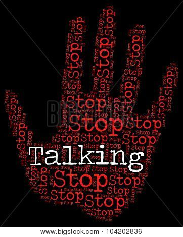 Stop Talking Indicates Warning Sign And Blather