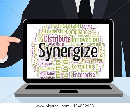Synergize Word Represents Work Together And Cooperation