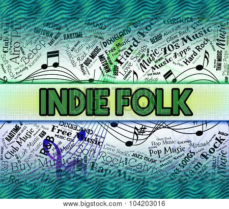Indie Folk Represents Sound Tracks And Acoustic