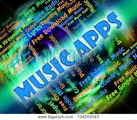Music Apps Means Application Software And Acoustic