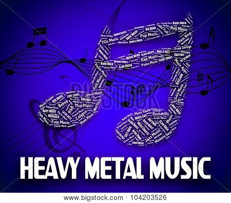Heavy Metal Music Indicates Sound Tracks And Acoustic