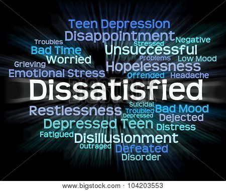 Dissatisfied Word Represents Fed Up And Angry