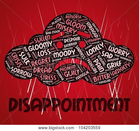 Disappointment Word Indicates Let Down And Chagrined