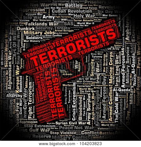 Terrorists Word Represents Urban Guerrilla And Bomber