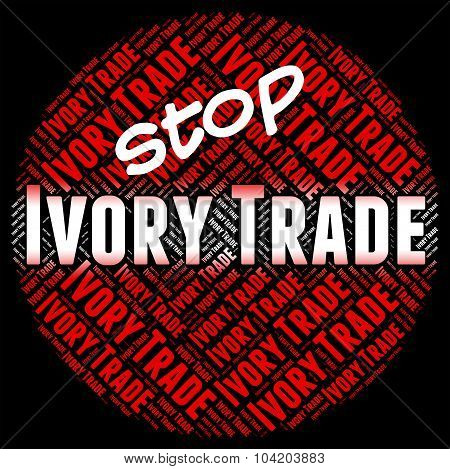 Stop Ivory Trade Indicates Elephant Teeth And Biz