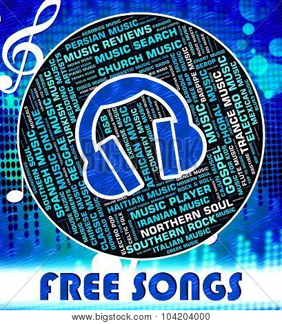 Free Songs Represents No Charge And Freebie