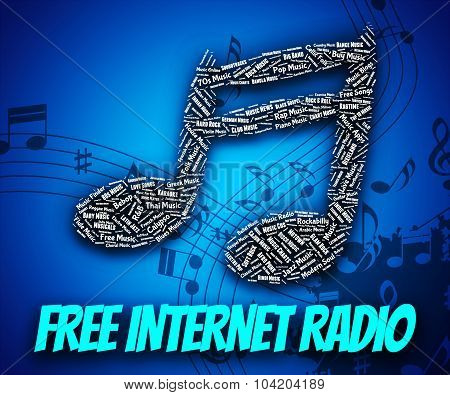 Free Internet Radio Means No Charge And Complimentary
