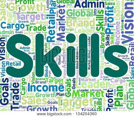 Skills Word Shows Competencies Aptitude And Ability
