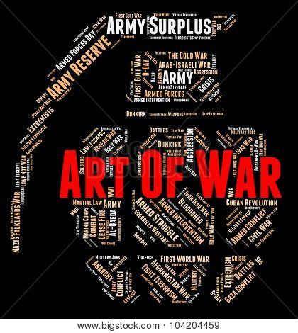 Art Of War Represents Military Action And Battles