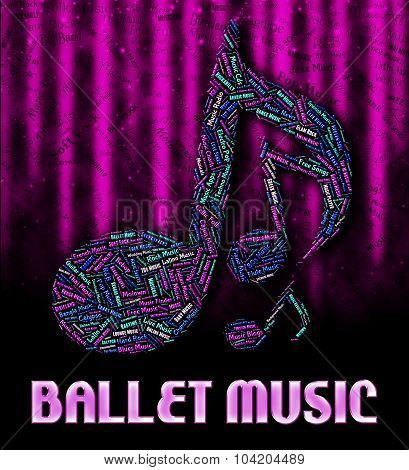 Ballet Music Represents Sound Tracks And Ballerina
