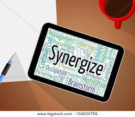 Synergize Word Indicates Work Together And Collaboration