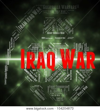 Iraq War Represents Fights Conflicts And Hostilities