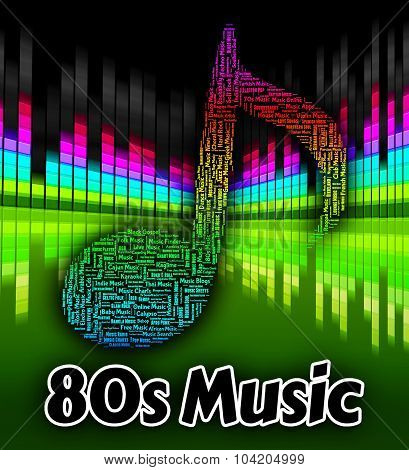Eighties Music Represents Sound Tracks And Harmonies
