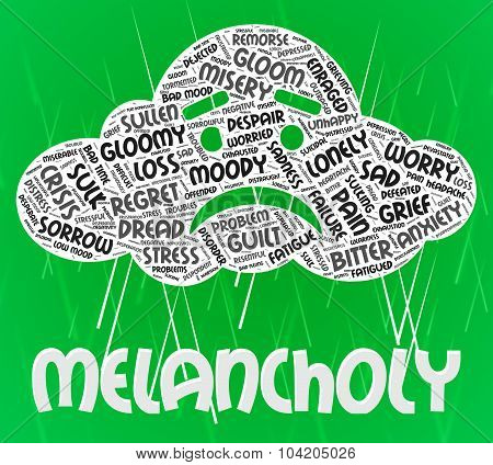 Melancholy Word Means Low Spirits And Dejected