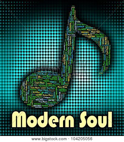 Modern Soul Indicates Up To Date And Music