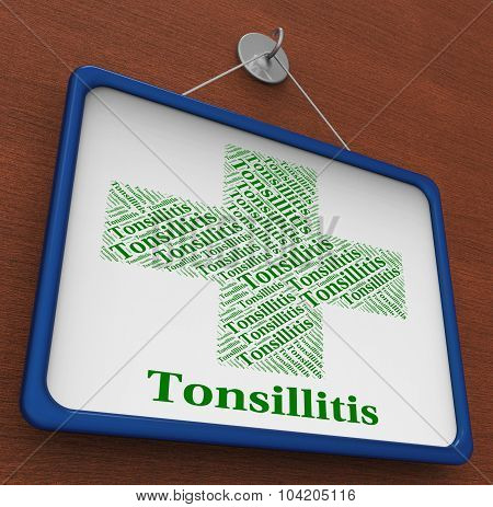 Tonsillitis Word Shows Poor Health And Affliction