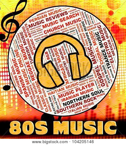 Eighties Music Shows Sound Track And Harmonies
