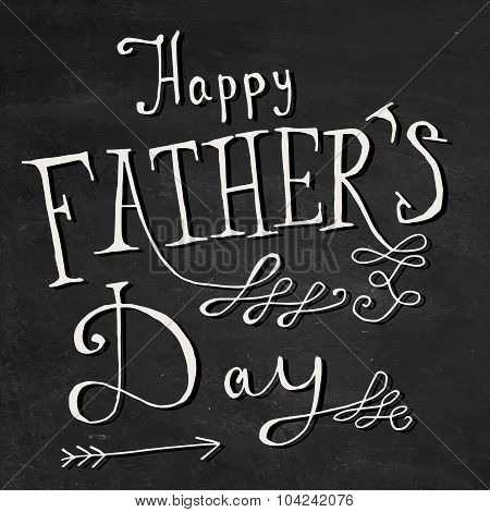 Happy Father's Day greeting. Hand drawn lettering, typography poster.