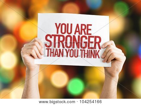 You Are Stronger Than You Think placard with bokeh background