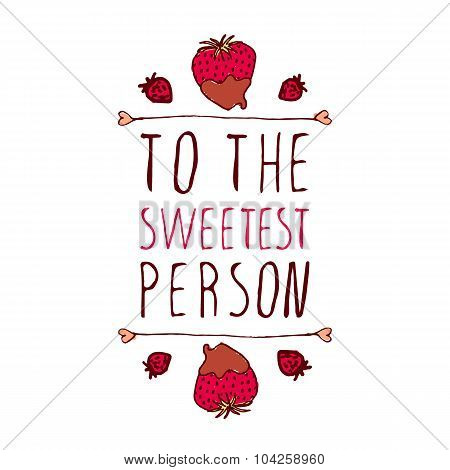 To the sweetest person
