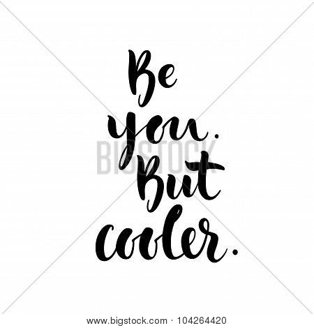 Be you. But cooler card.