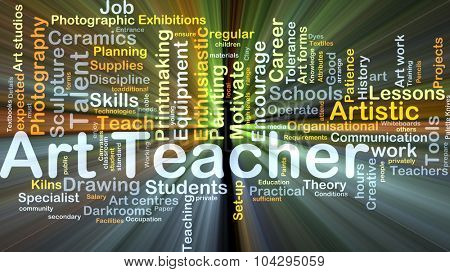 Background concept wordcloud illustration of art teacher glowing light