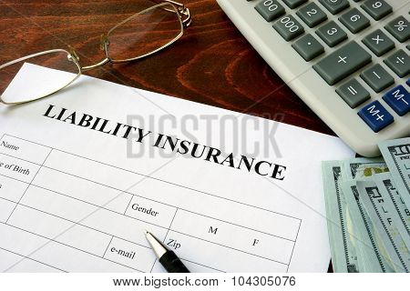 Liability insurance form and dollars.
